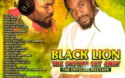 "Black Lion :: ""The System Set Away Mixtape"""