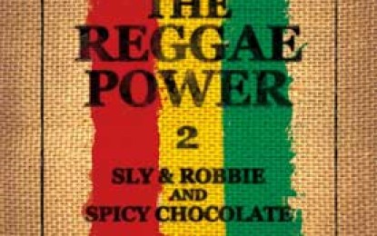 Sly & Robbie and Spicy Chocolate ::  Reggae Power 2