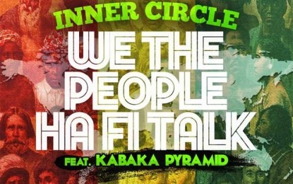 Young Lion Kabaka Pyramid Joins with Reggae Legends Inner Circle for Historical Video for New Single 'We The People'