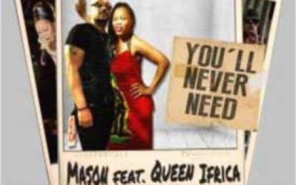 "Mason Collaborates with Queen Ifrica for Love Song ""You'll Never Need"""