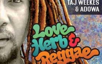 LOVE, HERB & REGGAE The 5th Album From TAJ WEEKES & ADOWA