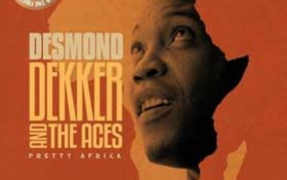 Trojan Records Announces Release of Unheard Desmond Dekker Album 'Pretty Africa'