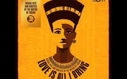 Queens Of Trojan Featured On 'Love Is All I Bring'