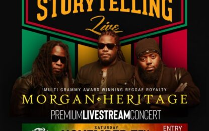 Storytelling Live is an up close-and-personal Livestream Concert Saturday, November 7 with MORGAN HERITAGE