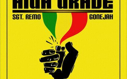 "SGT. REMO & GONEJAH      just released their feel-good, reggae jam ""HIGH GRADE"""