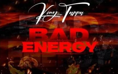 Introducing New Song from King Tappa: Bad Energy